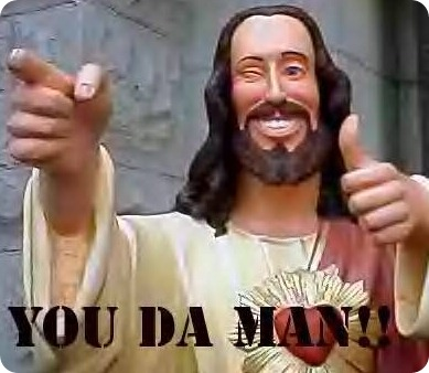Jesus saying 'You Da Man'
