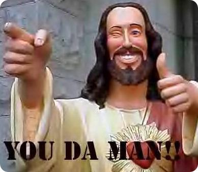 Jesus saying 'You Da Man'