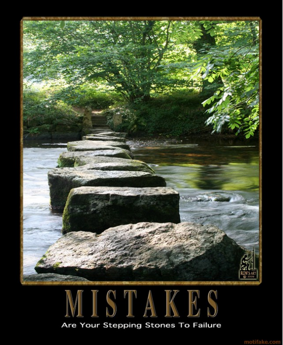 Mistakes - Are your stepping stones to failure